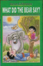 TALES FROM THE PANCHTANTRA: WHAT DID THE BEAR SAY