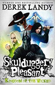 SKULDUGGERY PLEASANT KINGDOM OF THE WICKED