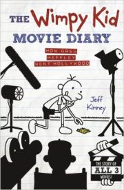 THE WIMPY KID MOVIE DIARY HOW GREG HEFLEY WENT TO HOLLYWOOD