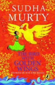 THE BIRD WITH GOLDEN WINGS:: STORIES OF WIT AND MAGIC