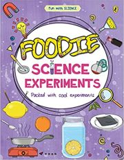 FUN WITH SCIENCE: FOODIE SCIENCE EXPERIMENTS
