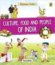 DISCOVER INDIA: CULTURE, FOOD AND PEOPLE OF INDIA