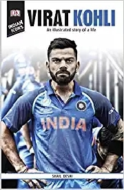 VIRAT KOHLI: AN ILLUSTRATED STORY OF A LIFE