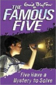 THE FAMOUS FIVE: FIVE HAVE A MYSTERY TO SOLVE