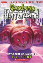 GOOSEBUMPS : HORRORLAND  LITTLE  SHOP  OF  HAMSTERS