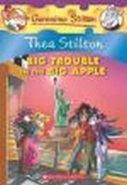 GERONIMO STILTON: BIG TROUBLE  IN THE  BIG APPLE