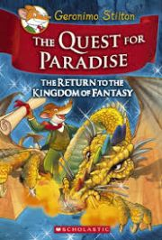 GERONIMO STILTON THE QUEST FOR PARADISE THE RETURN TO THE KINGDOM OF FANTASY