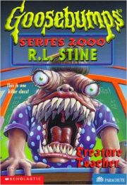 GOOSEBUMPS SERIES 2000: CREATURE TEACHER