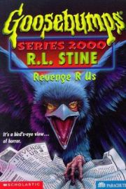 GOOSEBUMPS SERIES 2000: REVENGE R US