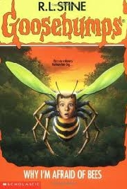 GOOSEBUMPS: WHY I'M AFRAID OF BEES