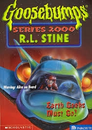 GOOSEBUMPS: SERIES 2000 EARTH GEEKS MUST GO