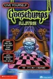 GOOSEBUMPS GIVE YOURSELF: IT'S ONLY A NIGHTMARE
