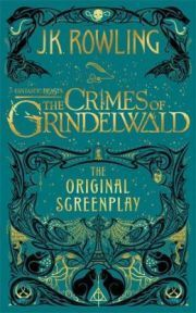 FANTASTIC BEASTS: THE CRIMES OF GRINDELWALD: THE ORIGINAL SCREEN PLAY height=