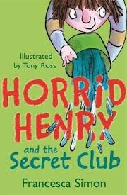 HORRID HENRY AND THE SECRET CLUB height=