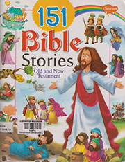 151 BIBLE STORIES OLD AND NEW TESTAMENT