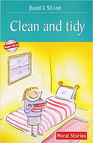 MORAL STORIES: CLEAN AND TIDY
