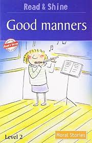 MORAL STORIES: GOOD MANNERS