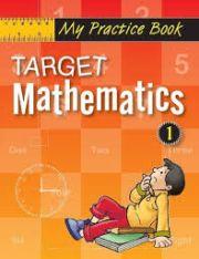 MY PRACTICE BOOK: TARGET MATHEMATICS 1