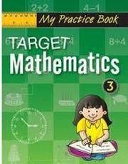 MY PRACTICE BOOK: TARGET MATHEMATICS 3