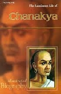 THE LUMINOUS LIFE OF CHANAKYA