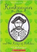 KUNHAYAN THE CLEVER AND THE KINGS OF MALABAR