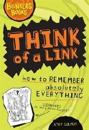 THINK OF A LINK: HOW TO REMEMBER ABSOLUTELY EVERY THING