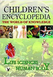 CHILDREN'S ENCYCLOPEDIA, THE WORLD OF KNOWLEDGE:  LIFE SCIENCES AND HUMAN BODY height=