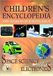 CHILDREN'S ENCYCLOPEDIA, THE WORLD OF KNOWLEDGE: SPACE SCIENCE AND ELECTRONICS height=
