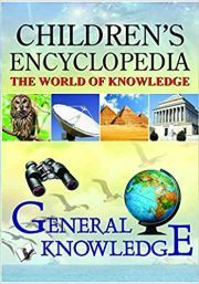 CHILDREN'S ENCYCLOPEDIA, THE WORLD OF KNOWLEDGE: GENERAL KNOWLEDGE height=