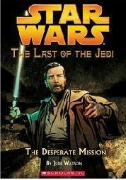 STAR WARS: THE LAST OF THE JEDI THE DESPERATE MISSION height=