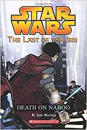 STAR WARS: THE LAST OF THE JEIDI #4 DEATH ON NABOO