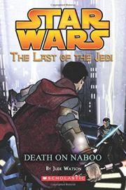 STAR WARS: THE LAST OF THE JEIDI #4 DEATH ON NABOO