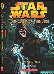 STAR WARS: THE LAST OF THE JEIDI A TANGLED WEB