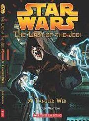 STAR WARS: THE LAST OF THE JEIDI A TANGLED WEB