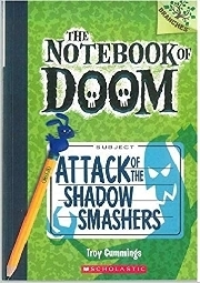 THE NOTEBOOK OF THE DOOM: ATTACK OF THE SHADOW SMASHERS