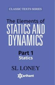 THE ELEMENTS OF STATICS AND DYNAMICS PART 1 STATICS height=