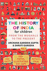 THE HISTORY OF INDIA FOR CHILDREN: FROM THE MUGHALS TO THE PRESENT VOLUME 2
