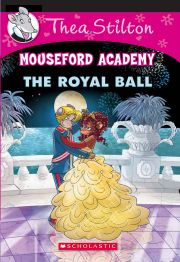 THEA STILTON MOUSEFORD ACADEMY: THE ROYAL BALL
