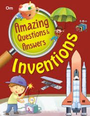 AMAZING QUESTIONS AND ANSWERS: INVENTIONS height=