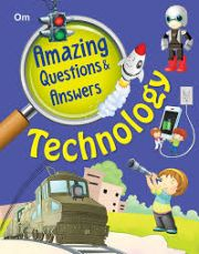 AMAZING QUESTIONS AND ANSWERS: TECHNOLOGY height=