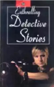 ENTHRALLING DETECTIVE STORIES