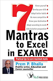 7 MANTRA TO EXCEL IN EXAMS: PRACTICAL TIPS TO SCORE MAXIMUM MARKS
