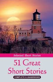 51 GREAT SHORT STORIES: COMPLETE AND UNABRIDGED