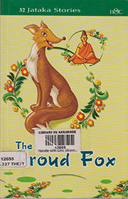 THE PROUD FOX: 32 JATAKA STORIES