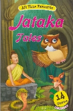 ALL TIME FAVOURITE JATAKA TALES