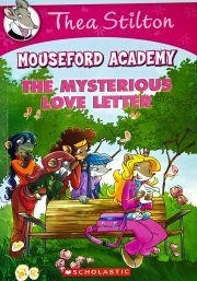 THEA STILTON MOUSEFORD ACADEMY: THE MYSTERIOUS LOVE LETTER