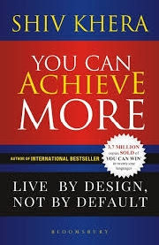 YOU CAN ACHIEVE MORE: LIVE BY DESIGN NOT BY DEFAULT