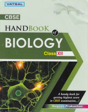 CBSE HANDBOOK OF BIOLOGY CLASS XII