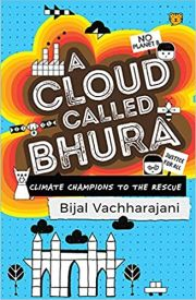A CLOUD CALLED BHURA: CLIMATE CHAMPIONS TO THE RESCUE height=