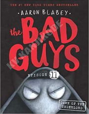 BAD GUYS EPISOSE 11: DAWN OF THE UNDERLORD